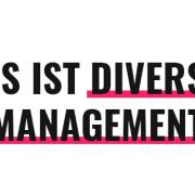 Was ist Diversity Management?