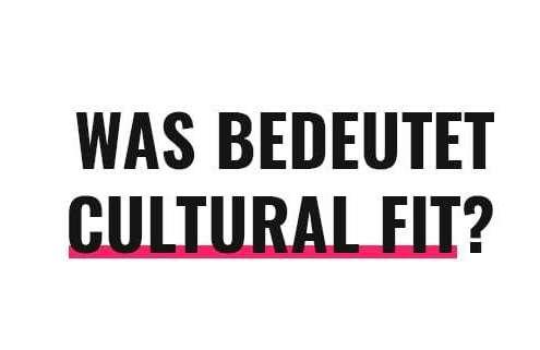 Was bedeutet Cultural Fit?