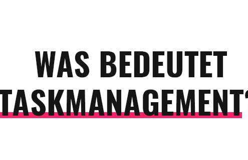 Was bedeutet Taskmanagement?