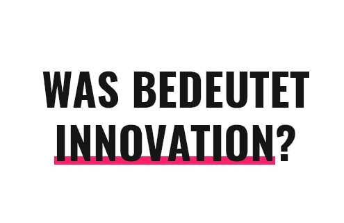 Was bedeutet Innovation?