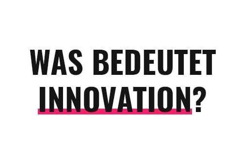 Was bedeutet Innovation?