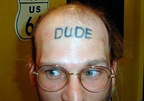 Dude Forehead tattoo, Bad Tattos, Worst Tattoos Funny Tattoos Studpid tattoos, body art tramp stamps horrible tattoos best tattoos awesome tattoos body piercings crazy tattos on arm face tats tatto removal worst ever
