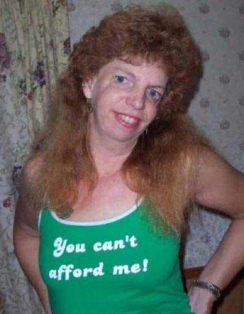 you can't afford me t-shirt redneck woman fashion fail worst family photos, bad family photos, funny pictures, bad family pictures, awkward family photos, stupid people, horrible fail