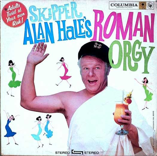 Skipper Alan Hale Roman Orgie – Worst Album Covers Bad LPs