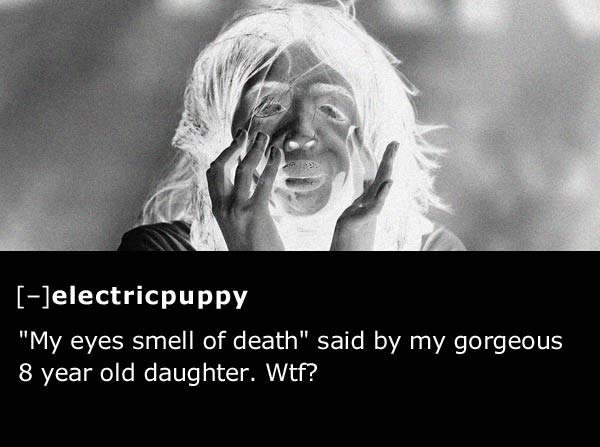 25 Creepy things Kids have Told Their Parents