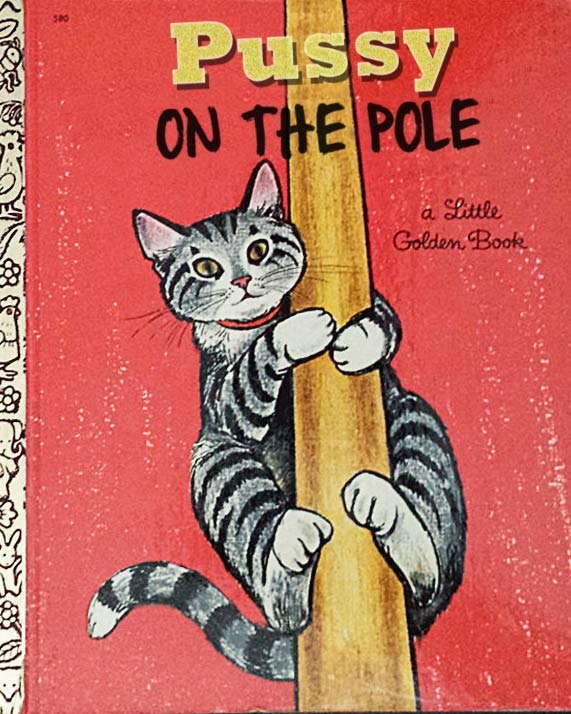 Pussy On The Pole ~ 15 More Worst Children's Books