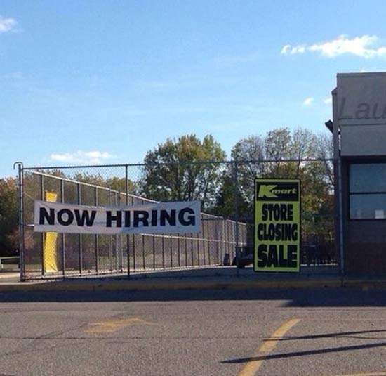 Kmart Now Hiring Store Closed ~ 25 Funny Signs