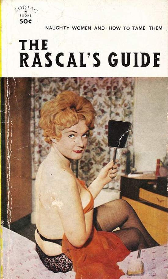 The Rascal's Guide: Naughty Women & How to Tame Them ~ vintage men's mag