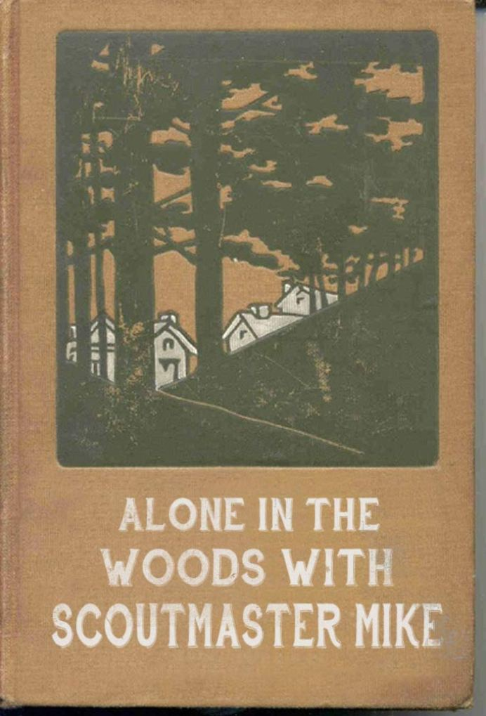 Alone in the Woods With Scoutmaster Mike ~ Classic Inappropriate Bad Children's Books