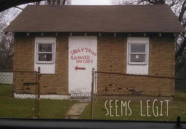 Old Shack, Sally's Day Care - Seems Legit