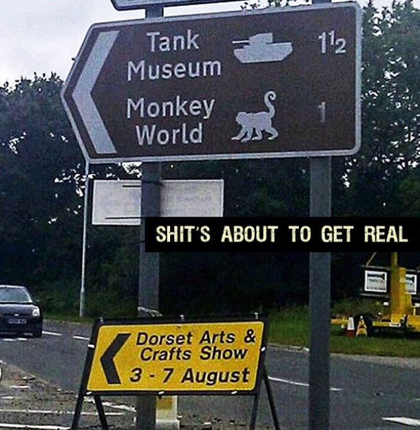 Funny Sign for Tank Museum and Monkey World, Shit's about to get real