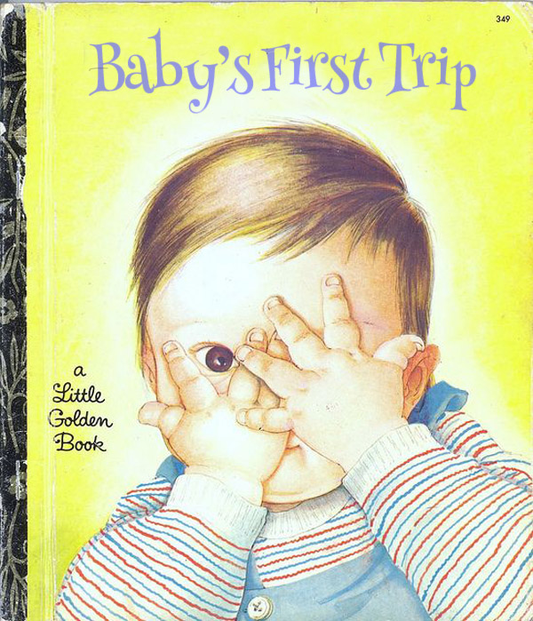 Baby's First Trip ~ Classic Inappropriate Bad Childrens Books