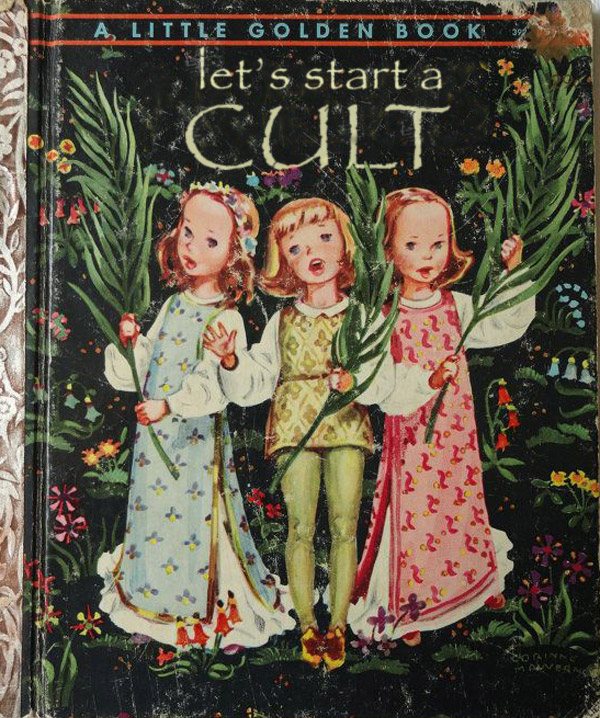 Let's Start a Cult ~ Classic Inappropriate Bad Childrens Books