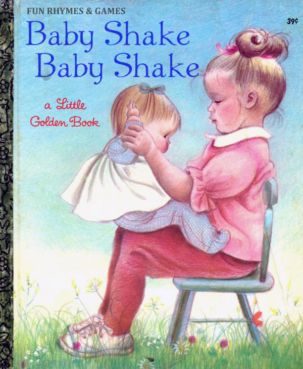 Baby Shake Baby Shake ~ inappropriately bad children's book covers