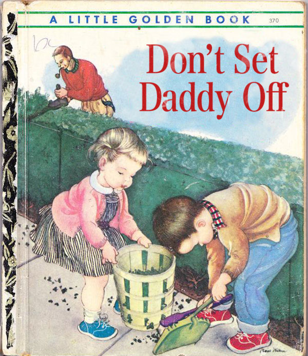 Don't Set Daddy Off ~ inappropriately bad children's book covers