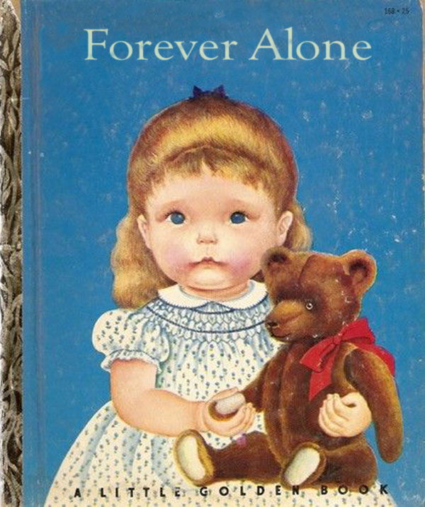 Forever Alone ~ inappropriately bad children's book covers