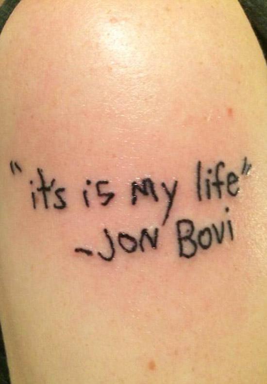 misspelled it's is my life by bon jovi ~ The ugliest worst bad tattoos