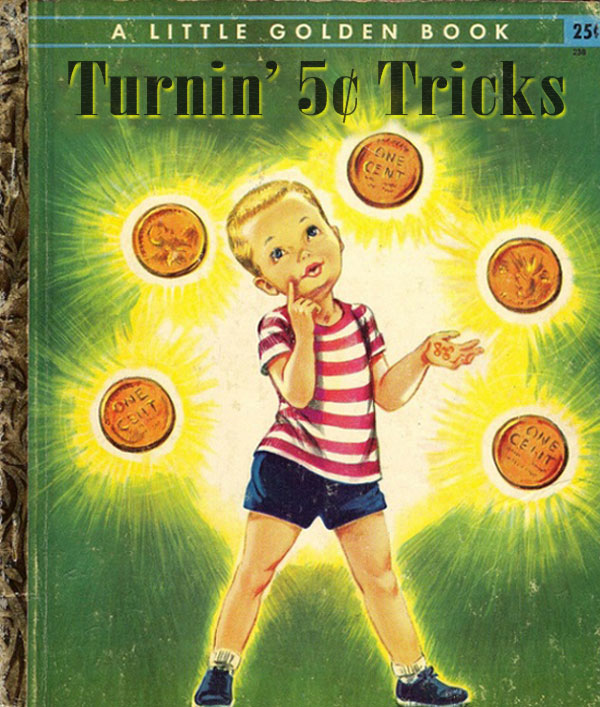 Turning 5 cent tricks ~ inappropriately bad children's book covers