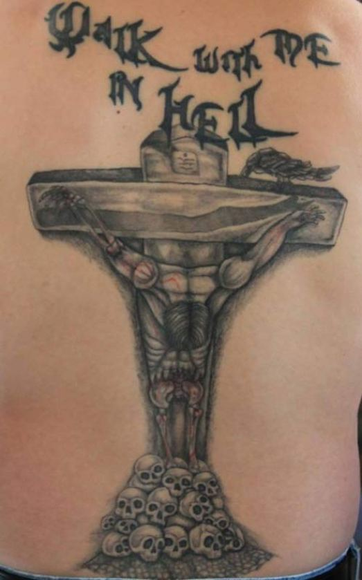 Walk with me in hell crucifix ~ Worst Bad Tattoos