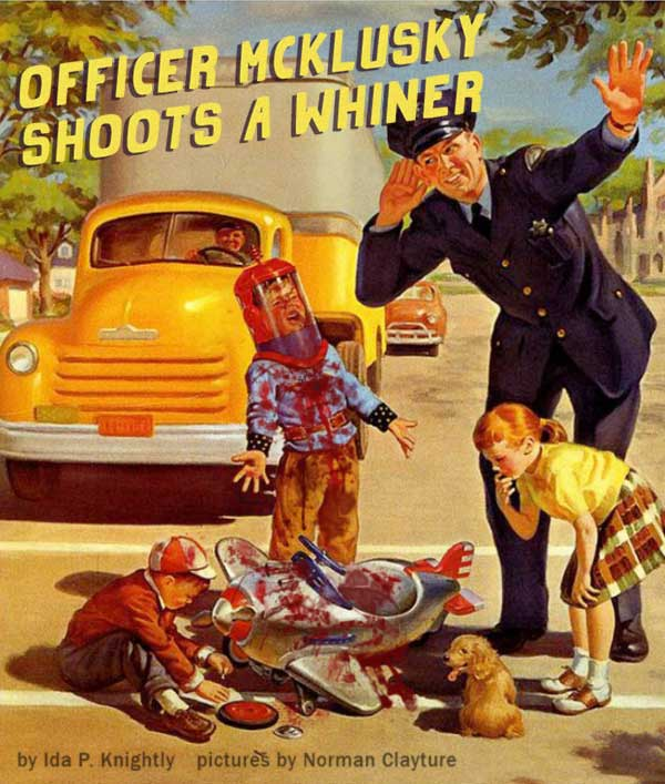 Classic Bad Inappropriate Children's Books: Officer McKusky Shoots a Whiner