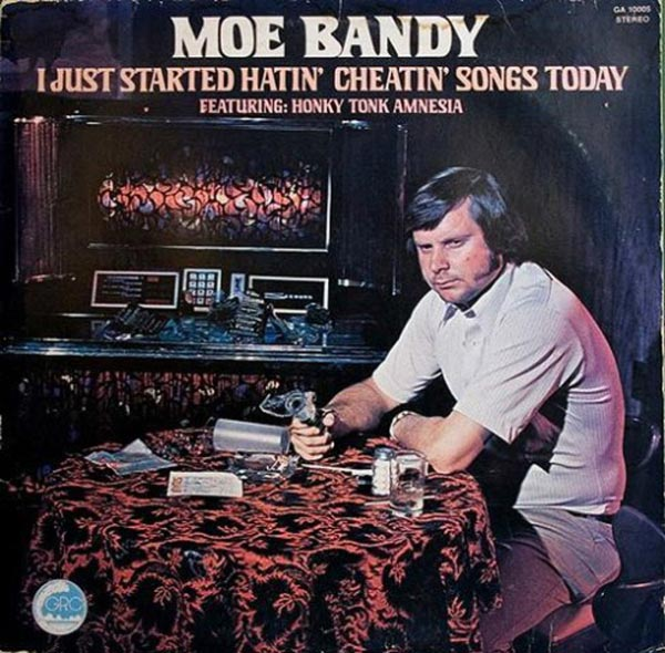 20 of the Worst Bad Album Covers~ Moe Bandy, I just started hating' cheating' songs today