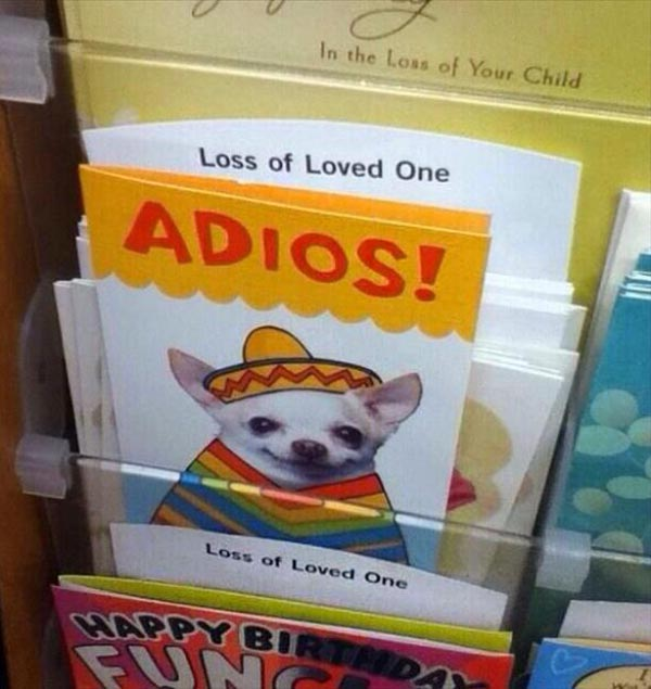 Sympathy card, Loss of Loved One, Adios! ~ Funny You Had One Job Fails