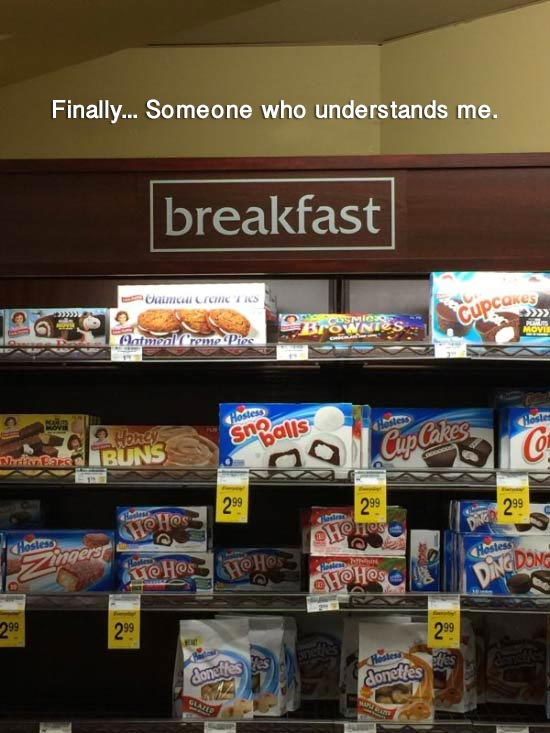 Funny Pictures: you had one job, snack cakes under breakfast sign, little derbies, finally someone who understands me
