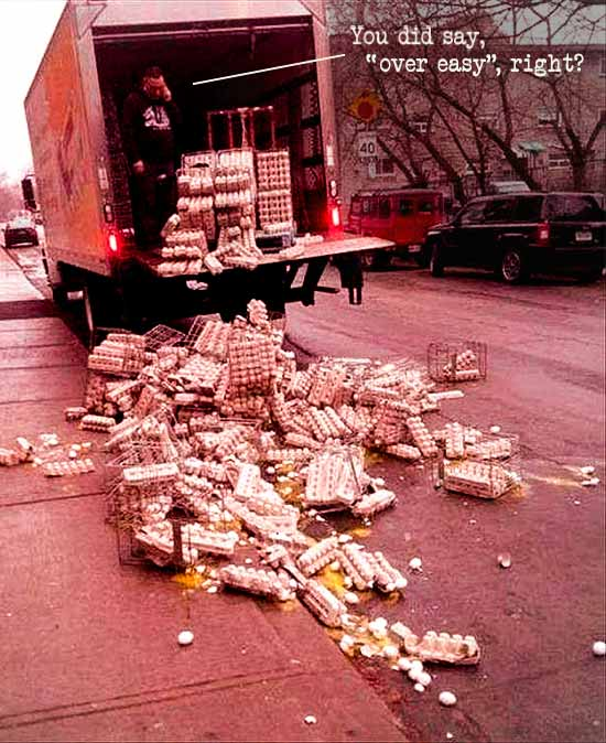 Funny pics~ eggs spilled out of delivery truck