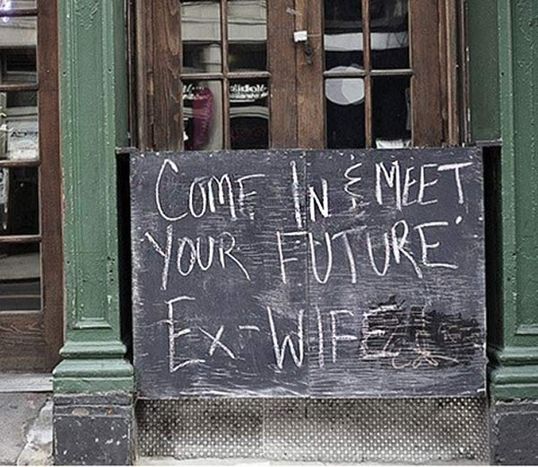 Funny sidewalk chalkboard signs: come in and meet your future ex-wife