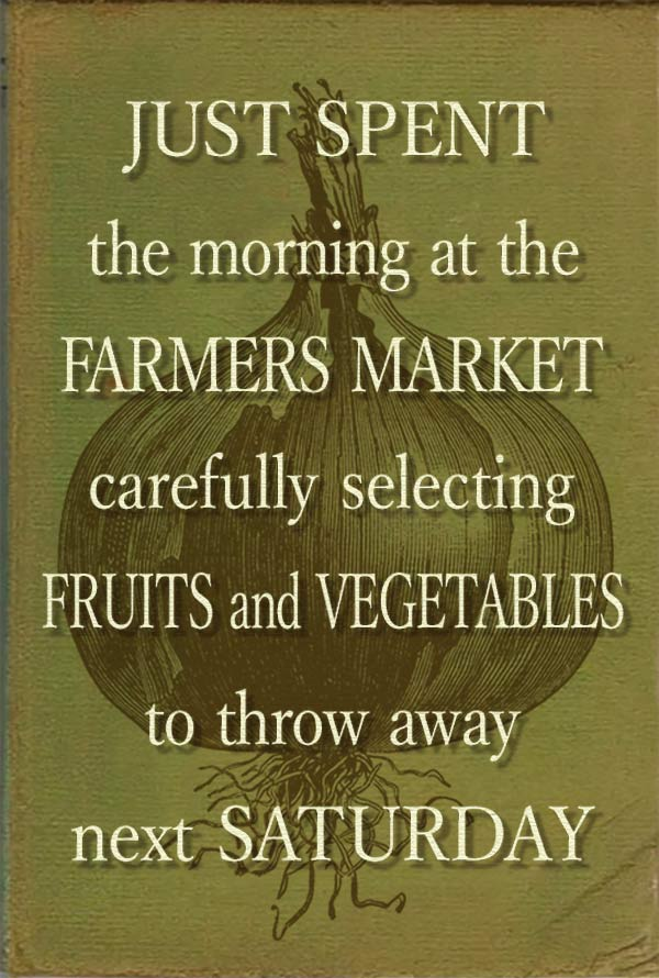 Inspirational quotes: Spent the morning at farmers market buying fruits & vegetables