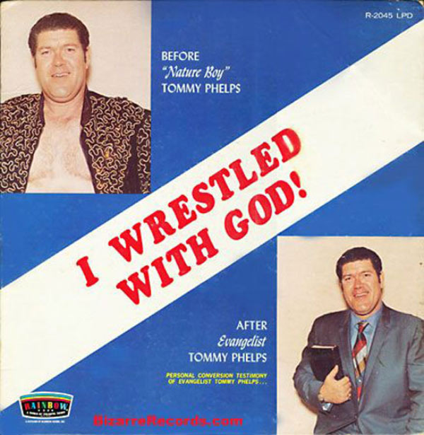 I Wrestled With God, Tommy Phelps ~ Worst Bad Classic Album Cover Art
