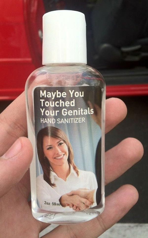 33 Funny Pics ~ Hand sanitizer, maybe yu touched your genitals