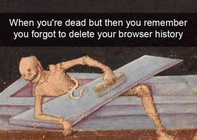 35 Funny Pics ~ funny meme mummy when you're dead and forgot to delete browser history