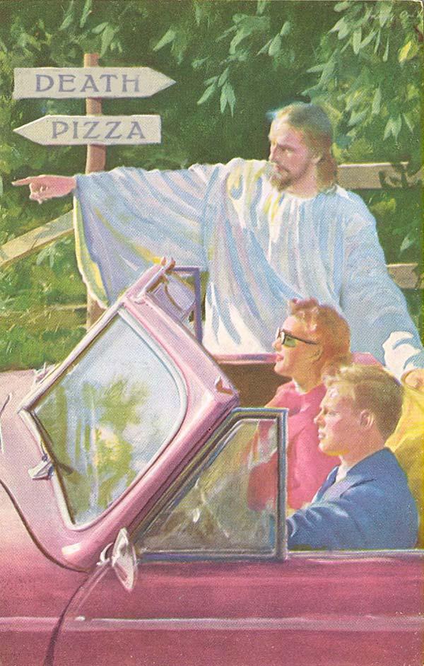 Funny Pics & Memes ~ vintage church postcard Jesus life death pizza