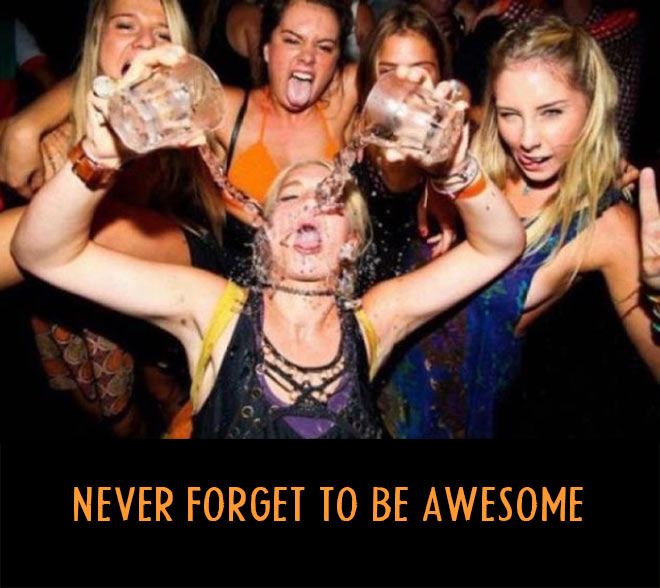 Funny Pics & Memes ~ Drunk women in bar, never forget to be awesome