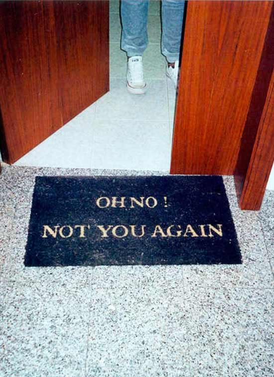 Funny Pics & Memes ~ welcome mat, not you again