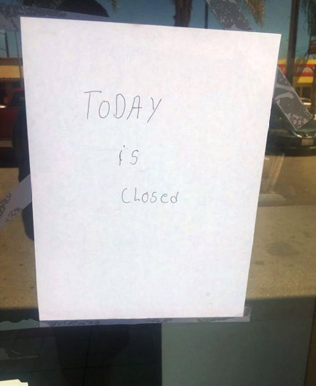 35 Funny Pics ~ funny sign on store door ~ Today is closed
