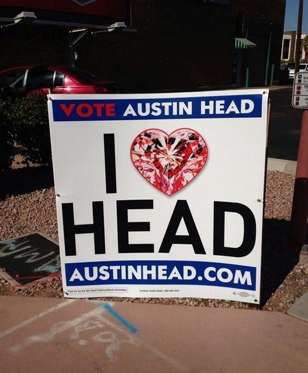 31 Funny Pics & Memes ~ election sign fail, vote austin head, i heart head