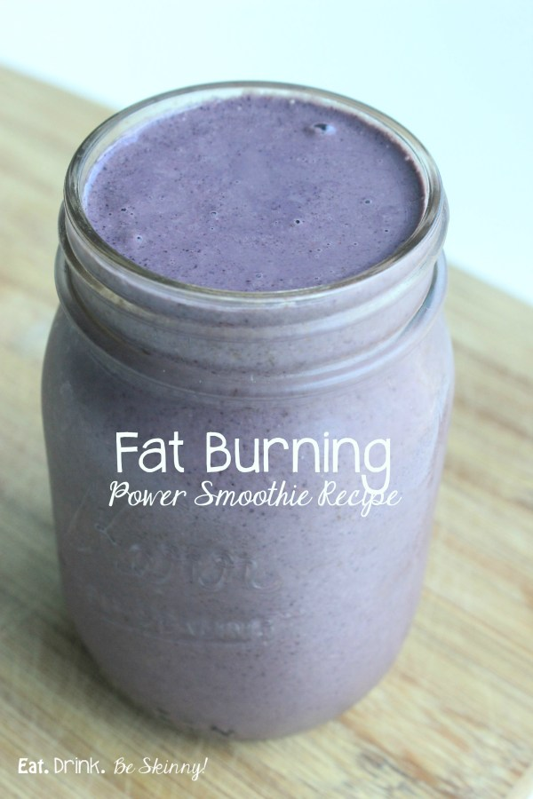 fat burning power smoothie_eat drink be skinny_teamsamfitness