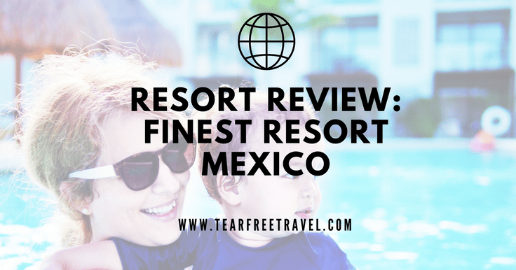 Resort Review: The Finest Resort, Playa Mujeres