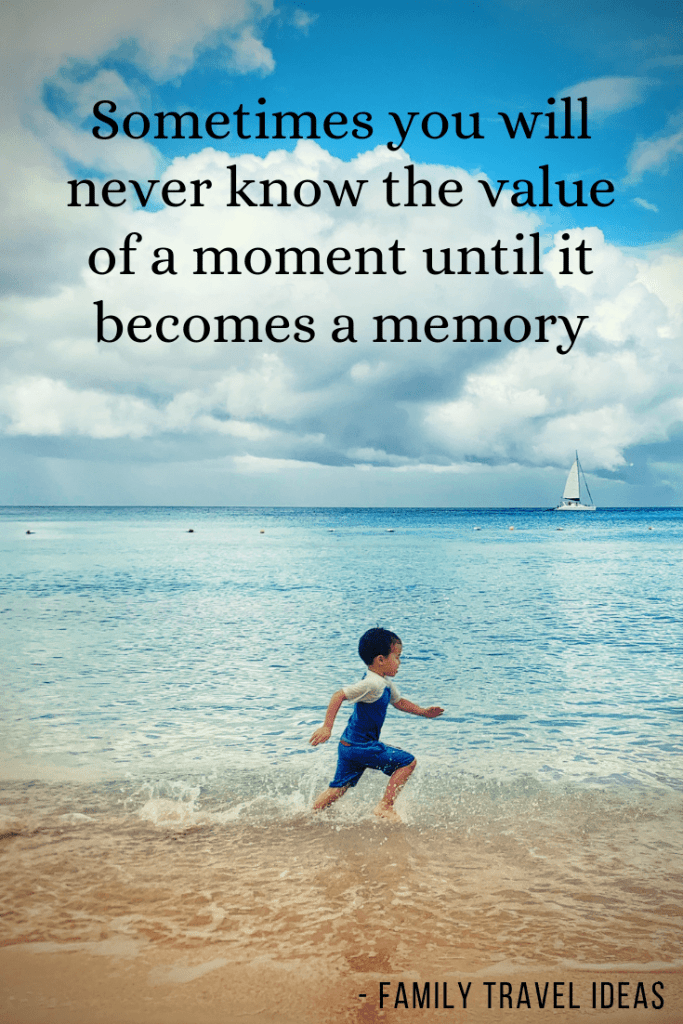 "Family trip quotes to fuel your wanderlust! ""Sometimes you will never know the value of a moment until it becomes a memory"" I love all these amazing travel travel quotes for your entire family. #quotes #travelquotes"