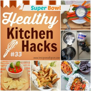Healthy Kitchen Hacks #33 – Super Bowl Snack Hacks