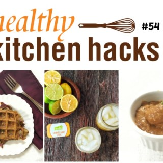 Healthy Kitchen Hacks #54
