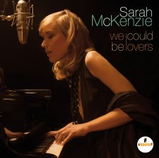 We could be lovers - Sarah McKenzie