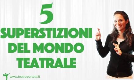 5 superstizioni del mondo teatrale