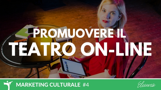 Promuovere il Teatro on-line: il blog e la newsletter