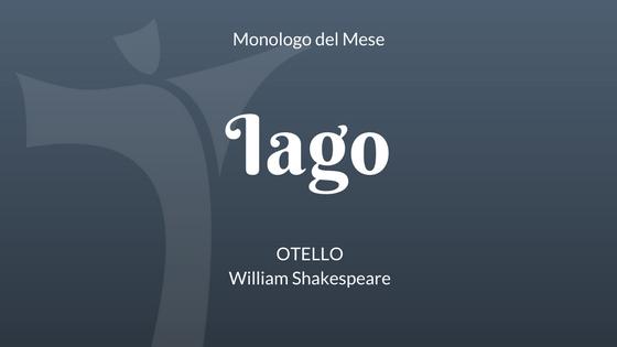 """Il Monologo di Iago da """"Otello"""" di William Shakespeare"""