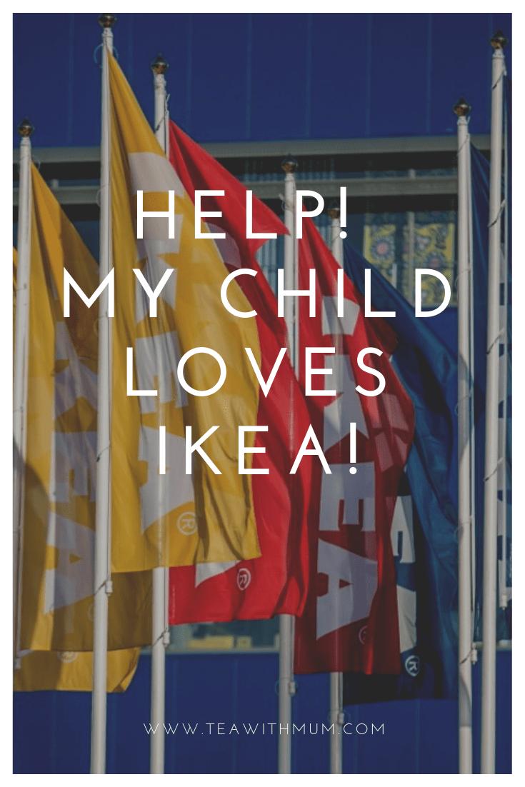 Help! My child loves IKEA