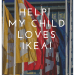 Help! My child loves IKEA