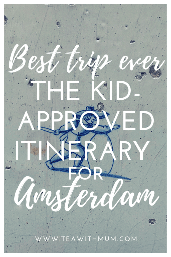 The best trip ever: the kid-approved itinerary for our mother-daughter trip to Amsterdam; three days in Amsterdam with a small child